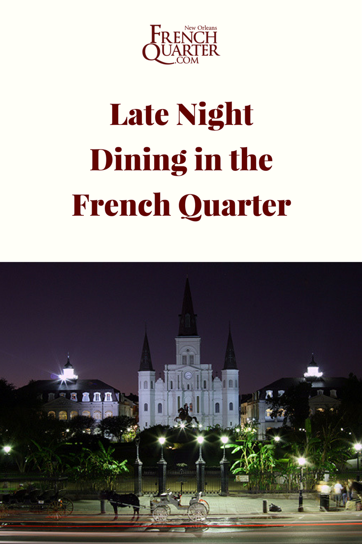 French quarter eats when the midnight hungries hit for Late night restaurants